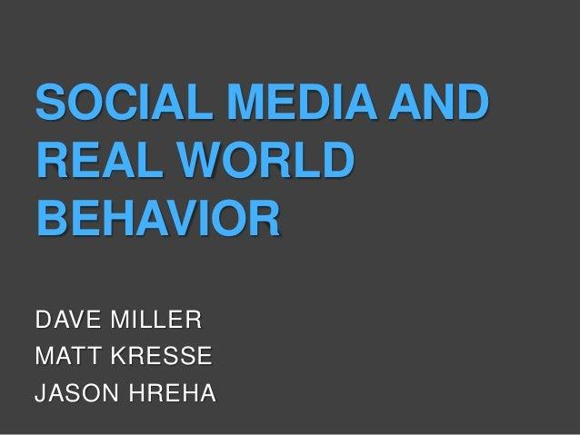 Social media and real world behavior