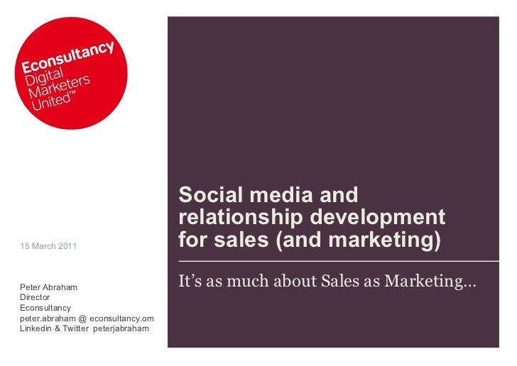 Social media and relationship development  for sales (and marketing) It's as much about Sales as Marketing… 15 March 2011 ...