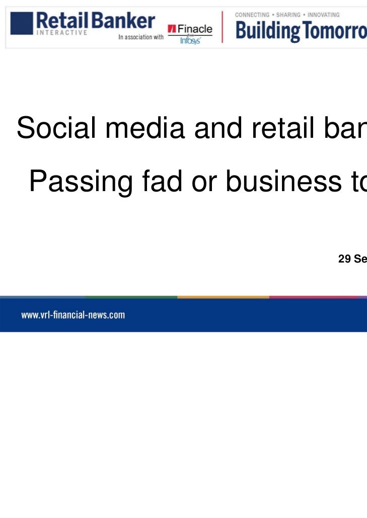 Social media and retail bankingPassing fad or business tool?                        29 September 2011