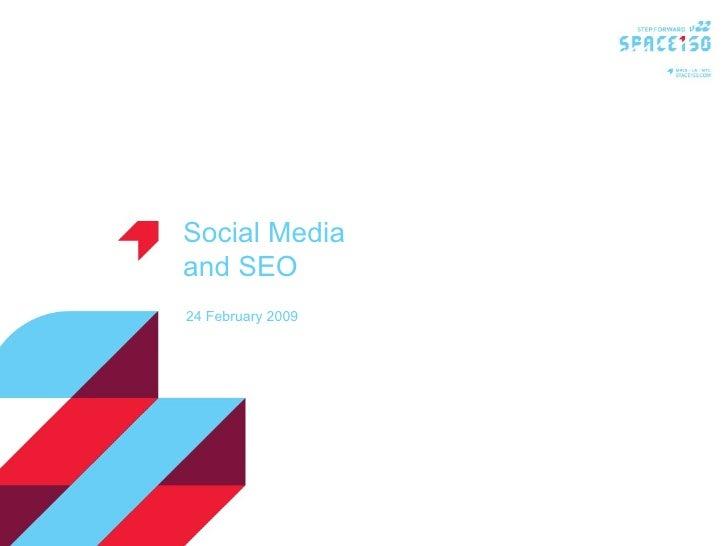 24 February 2009 Social Media and SEO