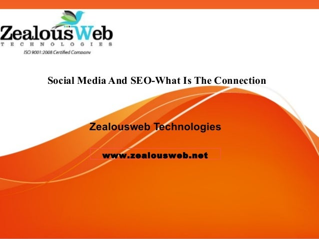 Social Media And SEO-What Is The Connection        Zealousweb Technologies          www.zealousweb.net