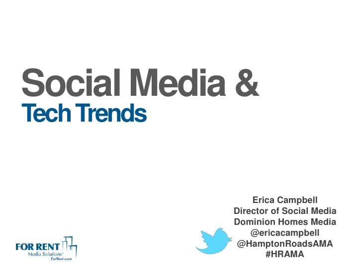 Social Media &Tech Trends                  Erica Campbell              Director of Social Media              Dominion Home...