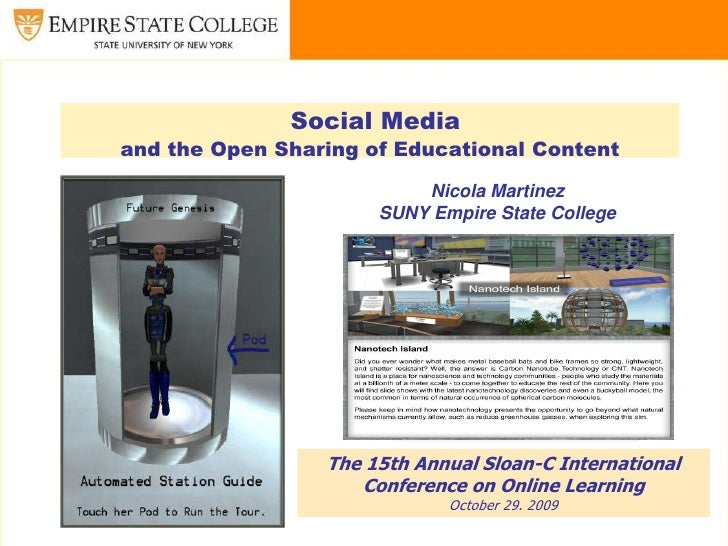 Social Media and the Open Sharing of Educational Content<br />Nicola Martinez<br />SUNY Empire State College<br />The 15th...