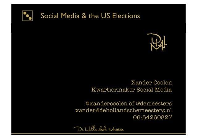 Social Media & the US Elections                           Xander Coolen               Kwartiermaker Social Media          ...