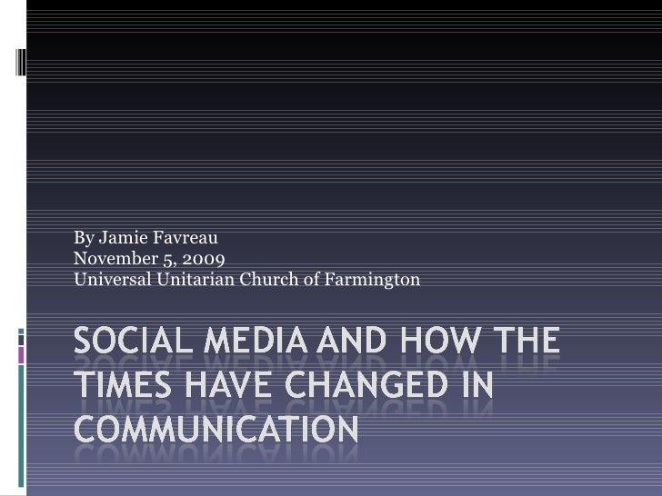 By Jamie Favreau November 5, 2009 Universal Unitarian Church of Farmington