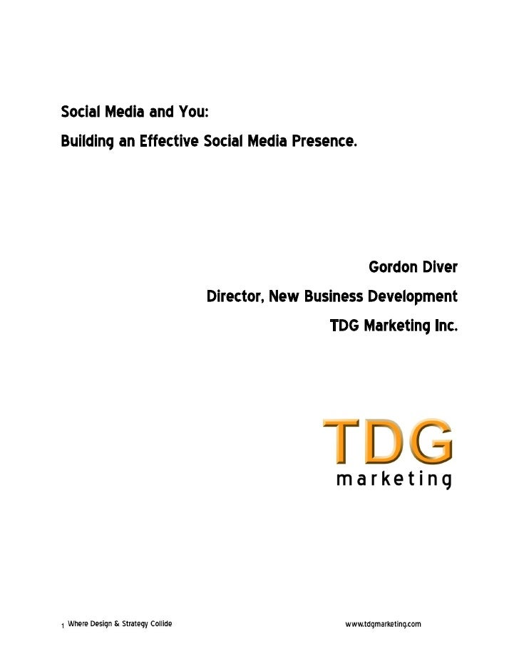 Social Media and You:Building an Effective Social Media Presence.                                            Gordon Diver ...