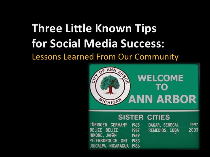 Three Little Known Tips <br />for Social Media Success:<br />Lessons Learned From Our Community <br />