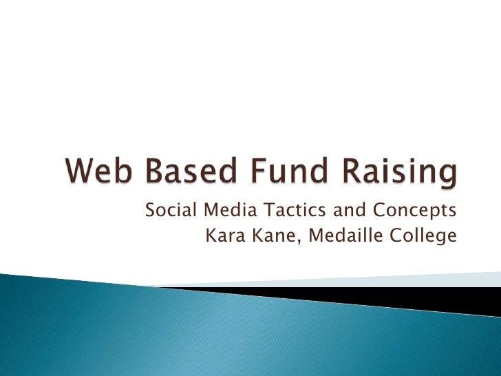 Social Media Tactics and Concepts        Kara Kane, Medaille College