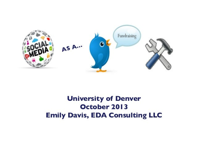 A…  AS  University of Denver  October 2013  Emily Davis, EDA Consulting LLC