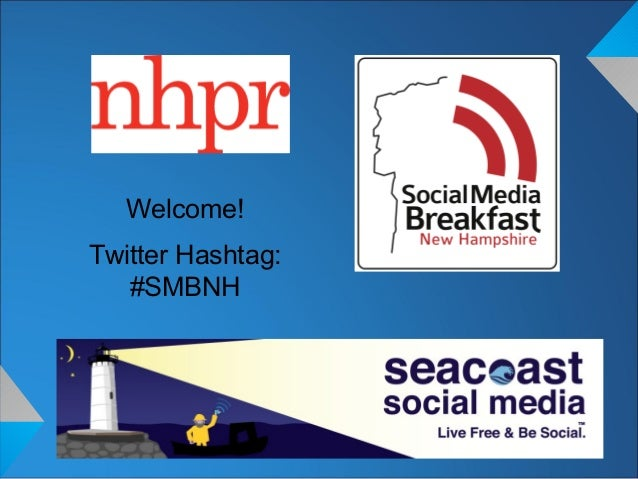 Welcome!Twitter Hashtag:   #SMBNH