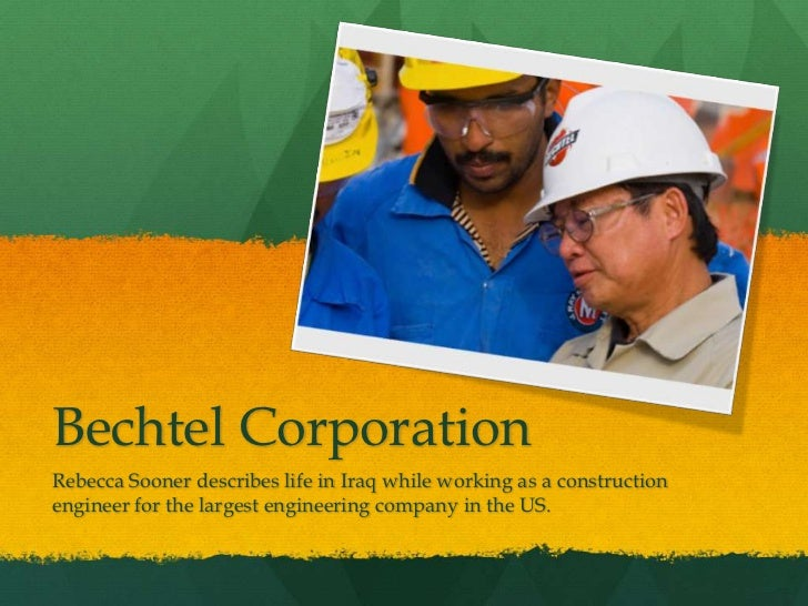 Bechtel CorporationRebecca Sooner describes life in Iraq while working as a constructionengineer for the largest engineeri...