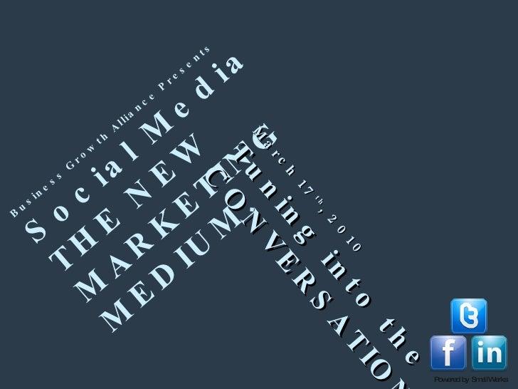 Social Media As The New Marketing Medium Slide Share