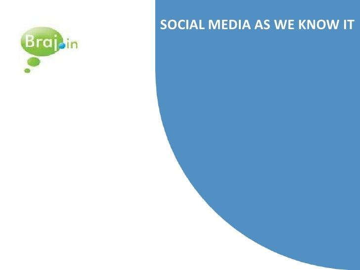 SOCIAL MEDIA AS WE KNOW IT