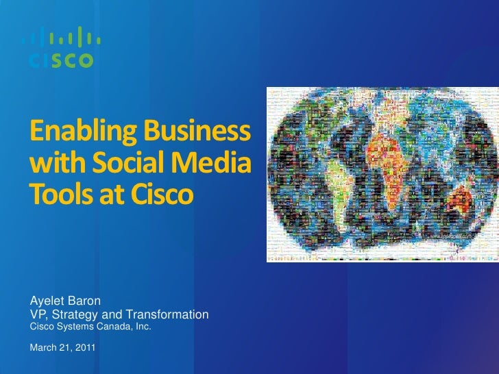 Ayelet Baron<br />VP, Strategy and TransformationCisco Systems Canada, Inc.<br />March 21, 2011<br />Enabling Business wit...