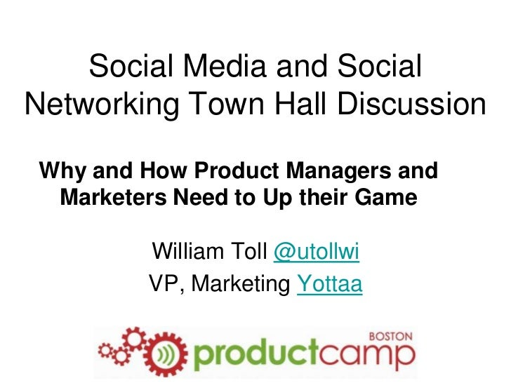 Social Media and Social Networking Town Hall Discussion - William Toll at ProductCamp Boston, April 2011
