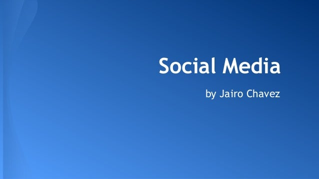 Social Media by Jairo Chavez