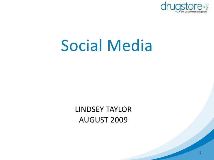 Social Media<br />Lindsey TaylorAugust 2009<br />1<br />