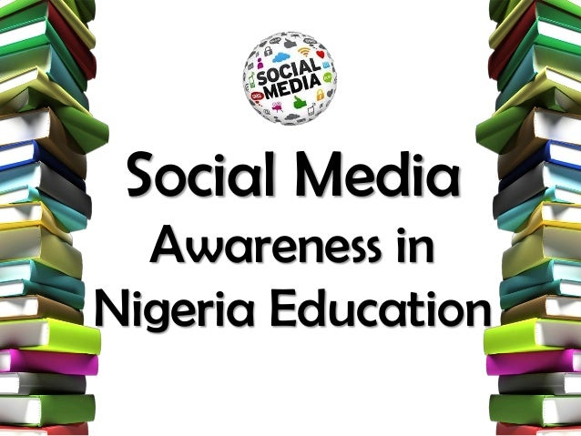 Social Media Awareness in Nigeria Education