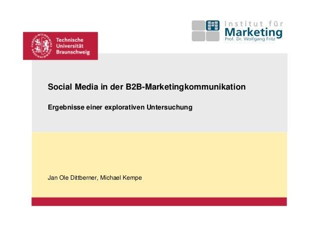 Social Media in der B2B-MarketingkommunikationErgebnisse einer explorativen UntersuchungJan Ole Dittberner, Michael Kempe