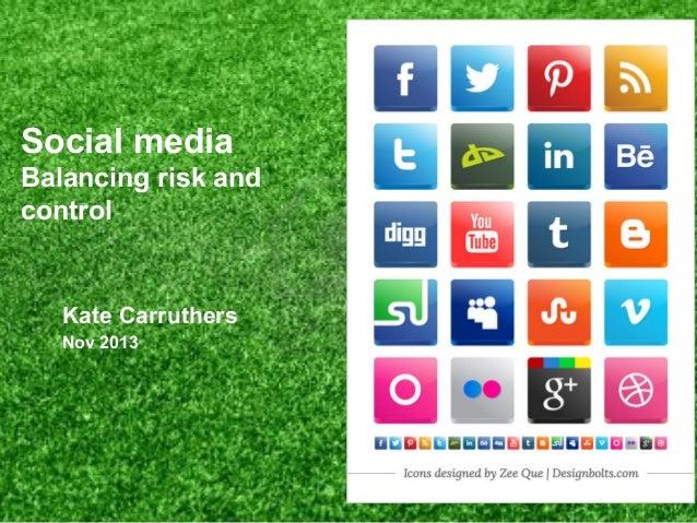 Social media: balancing risk and control