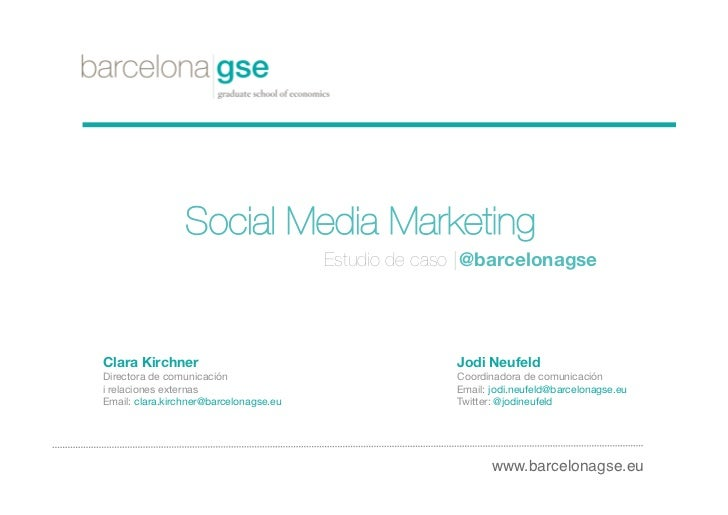 Social Media Marketing                                         Estudio de caso | @barcelonagseClara Kirchner              ...