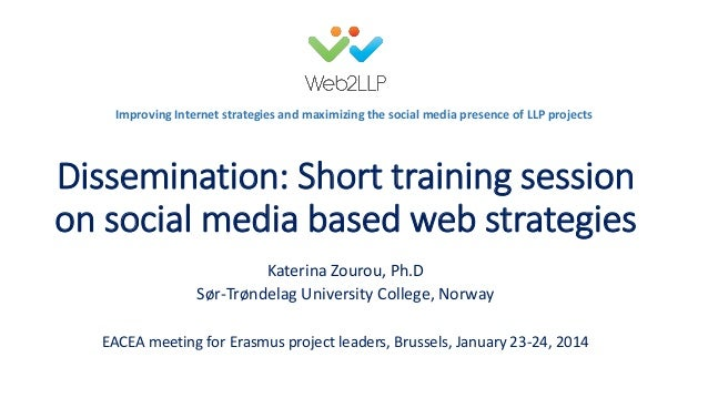 Improving Internet strategies and maximizing the social media presence of LLP projects  Dissemination: Short training sess...