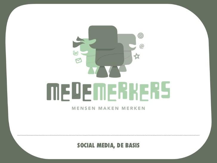 SOCIAL MEDIA, DE BASIS