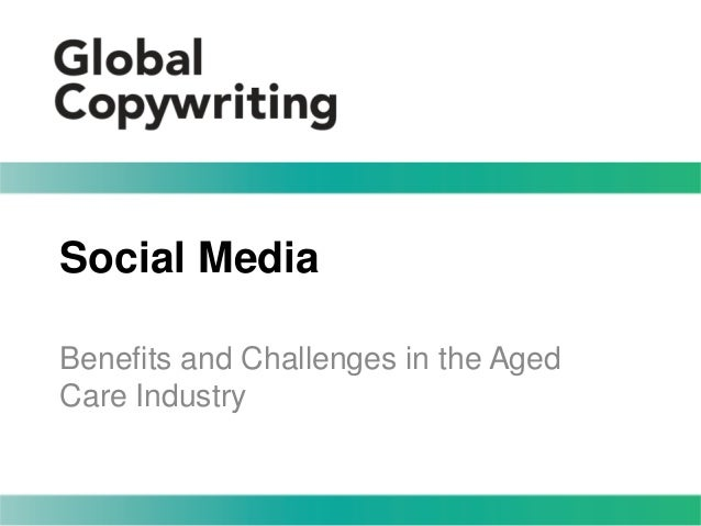 Social Media Benefits and Challenges in the Aged Care Industry