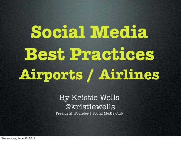 Social Media                Best Practices            Airports / Airlines                            By Kristie Wells     ...