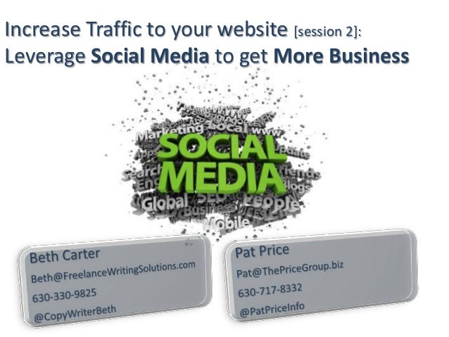 Increase Traffic to your website [session 2]: Leverage Social Media to get More Business