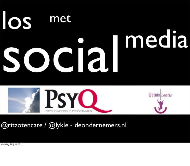 los                    metsocial                                  media@ritzotencate / @lykle - deondernemers.nldinsdag 28...