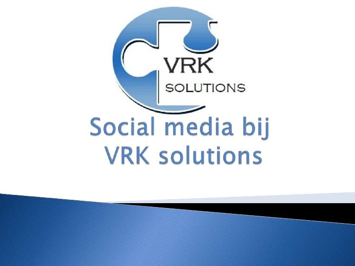 Social media bij VRK solutions<br />