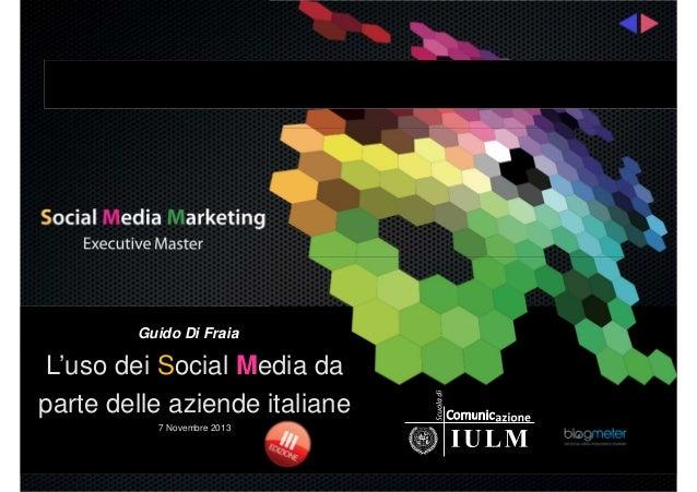 Guido Di Fraia  L'uso dei Social Media da parte delle aziende italiane 7 Novembre 2013