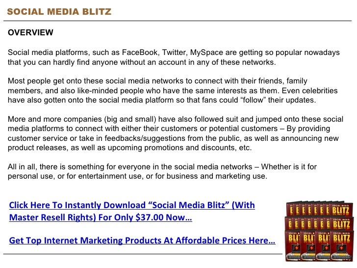 SOCIAL MEDIA BLITZ OVERVIEW Social media platforms, such as FaceBook, Twitter, MySpace are getting so popular nowadays tha...