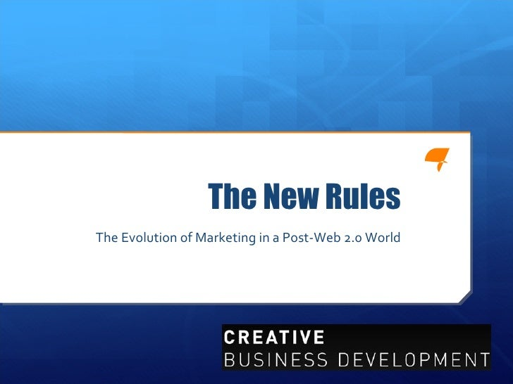 The New Rules The Evolution of Marketing in a Post-Web 2.0 World