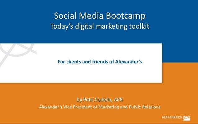 Social Media Bootcamp: Today's digital marketing toolkit