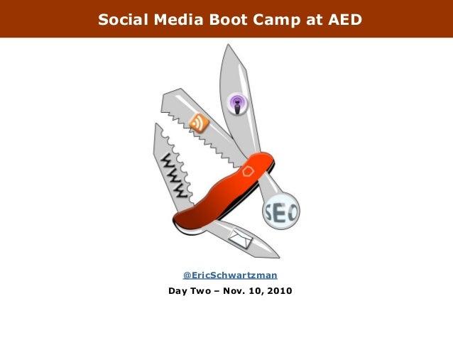 Social Media Boot Camp at AED @EricSchwartzman Day Two – Nov. 10, 2010