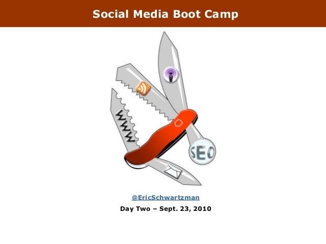 Social Media Boot Camp @EricSchwartzman Day Two – Sept. 23, 2010