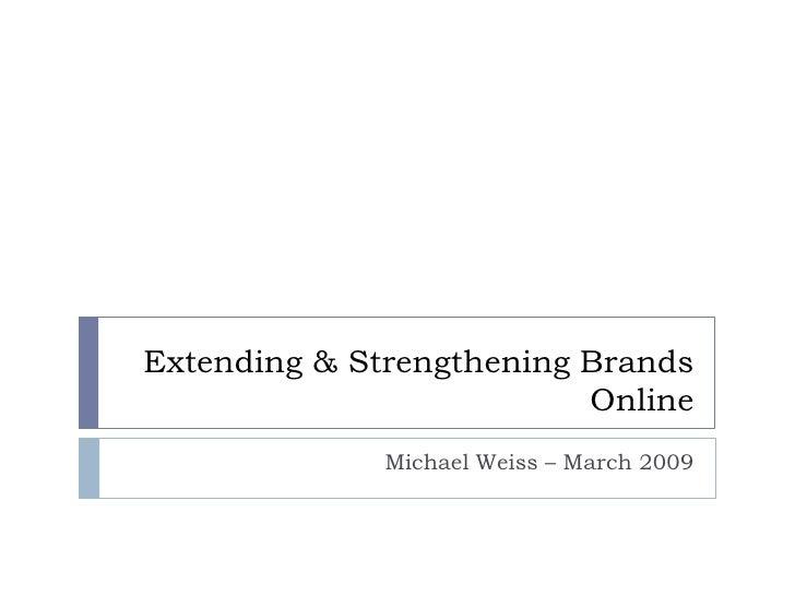 Extending and Strengthening Brands Online using Social Media