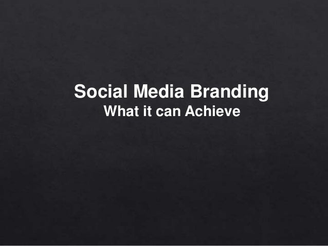 Social Media Branding What it can Achieve