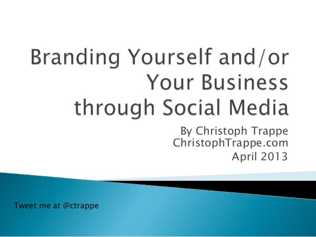 By Christoph Trappe                       ChristophTrappe.com                                  April 2013Tweet me at @ctra...