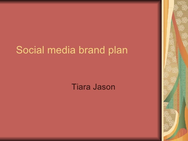 Social media brand plan Tiara Jason