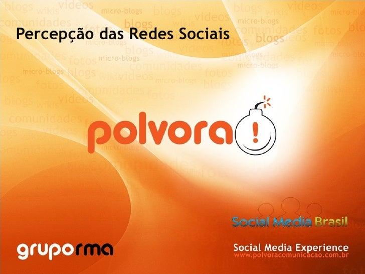 Percepções sobre as Redes Sociais - Social Media Brasil