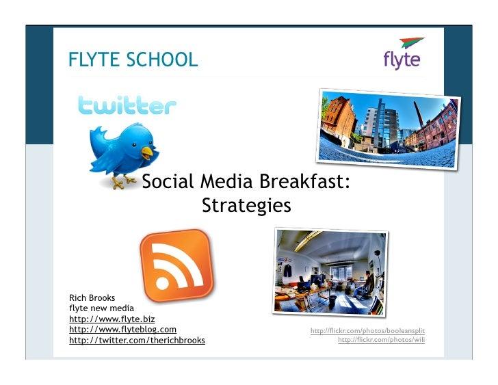 FLYTE SCHOOL                      Social Media Breakfast:                         Strategies    Rich Brooks flyte new medi...