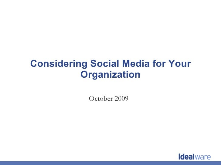 Considering Social Media for Your Organization October 2009