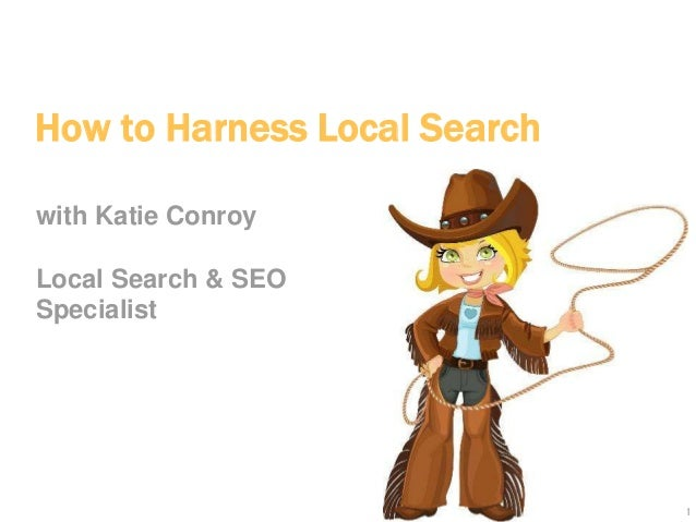 1 How to Harness Local Search with Katie Conroy Local Search & SEO Specialist