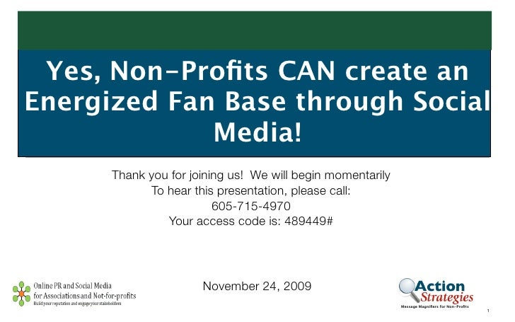 Yes, Non-Profits CAN create an Energized Fan Base through Social              Media!       Thank you for joining us! We wil...