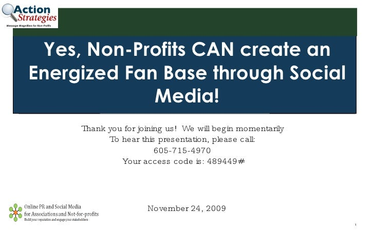 Yes, Non-Profits CAN create an Energized Fan Base through Social Media! Thank you for joining us!  We will begin momentari...