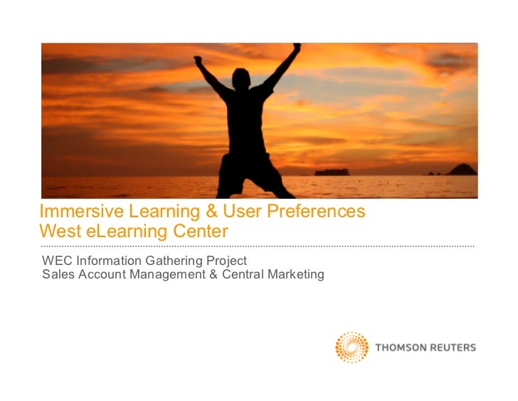 Immersive Learning & User PreferencesWest eLearning CenterWEC Information Gathering ProjectSales Account Management & Cent...