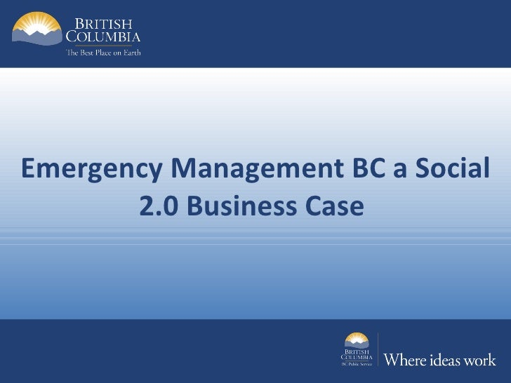 Emergency Management BC a Social       2.0 Business Case